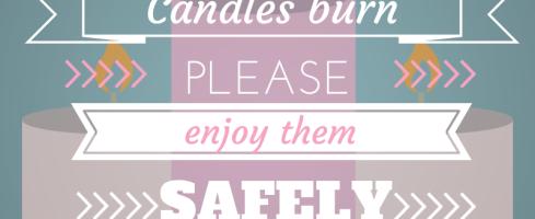 Candles burn please enjoy them safely.